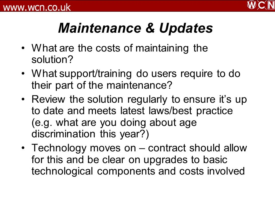 Service Level Agreements Measure what is important in terms of outcomes Include escalation procedures in agreements Recognise supplier and buyer/user both have a contribution to the smooth running of a contract Use the technology – most IT based systems have good statistics which is available in real time Review the SLA periodically, in the second year of the contract you may have different concerns to address.