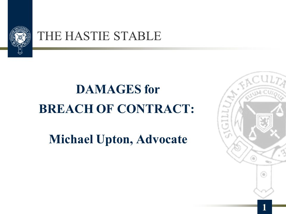 THE HASTIE STABLE DAMAGES for BREACH OF CONTRACT: Michael Upton, Advocate 1