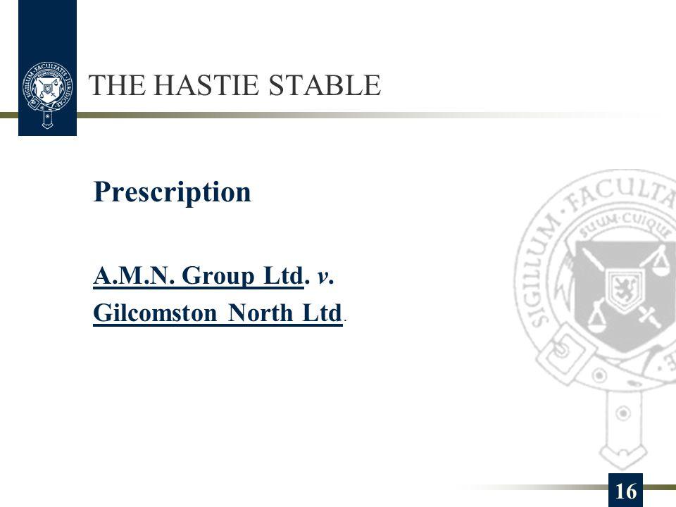 THE HASTIE STABLE 16 Prescription A.M.N. Group Ltd. v. Gilcomston North Ltd.
