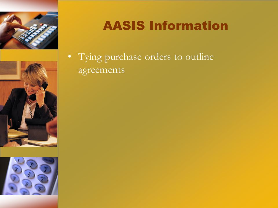 AASIS Information Tying purchase orders to outline agreements