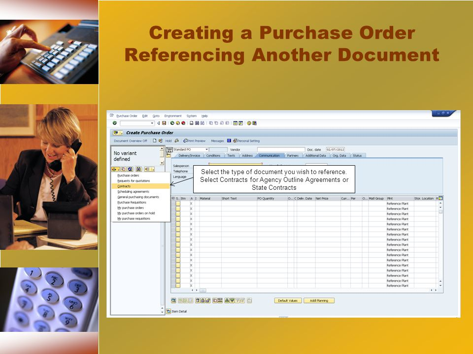 Creating a Purchase Order Referencing Another Document Select the type of document you wish to reference.