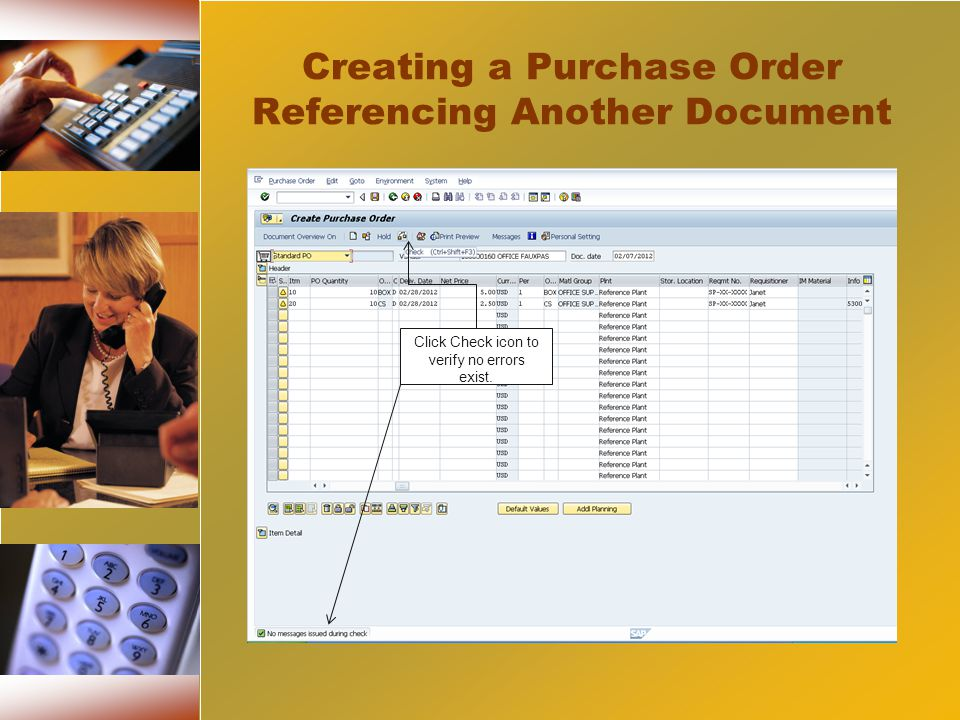 Creating a Purchase Order Referencing Another Document Click Check icon to verify no errors exist.