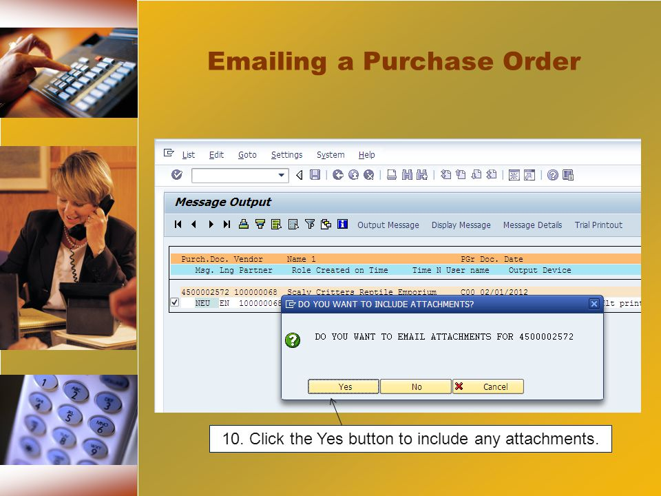 10. Click the Yes button to include any attachments. Emailing a Purchase Order