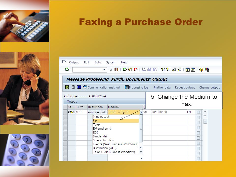 5. Change the Medium to Fax. Faxing a Purchase Order