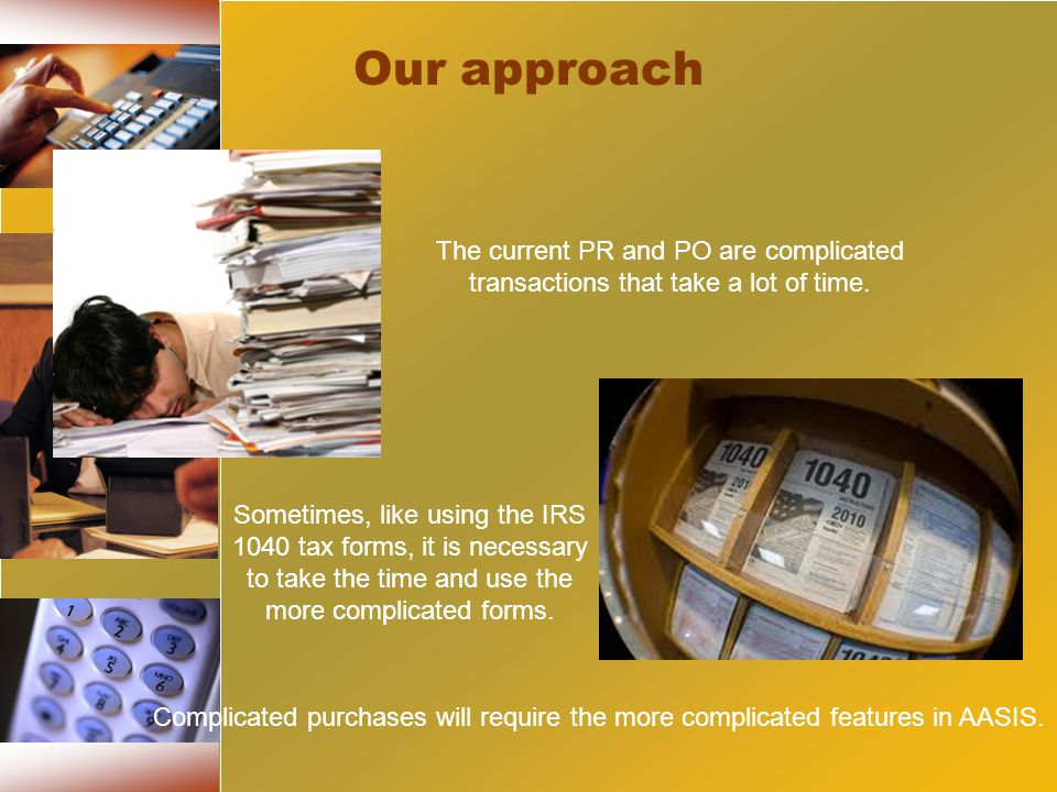 Our approach The current PR and PO are complicated transactions that take a lot of time.