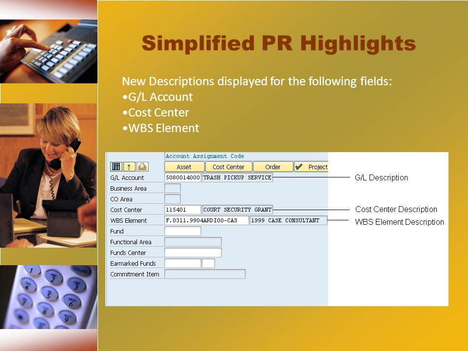 Simplified PR Highlights New Descriptions displayed for the following fields: G/L Account Cost Center WBS Element