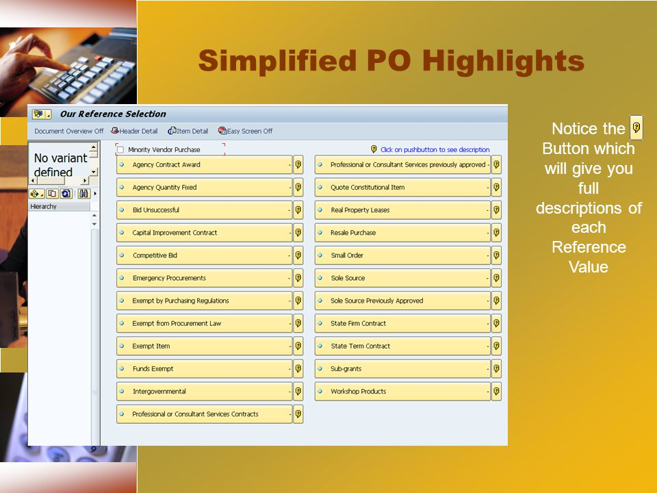 Simplified PO Highlights Notice the Button which will give you full descriptions of each Reference Value