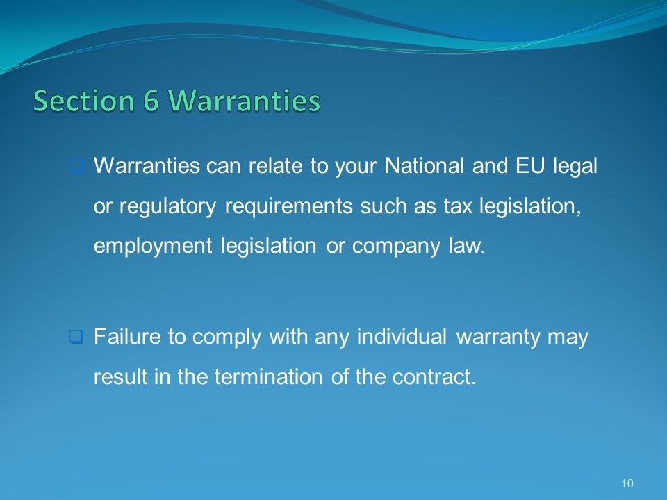 Warranties can relate to your National and EU legal or regulatory requirements such as tax legislation, employment legislation or company law. Failure
