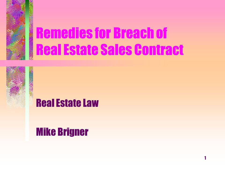 12 Remedies for Breach of Real Estate Sales Contract Concluded Thank you