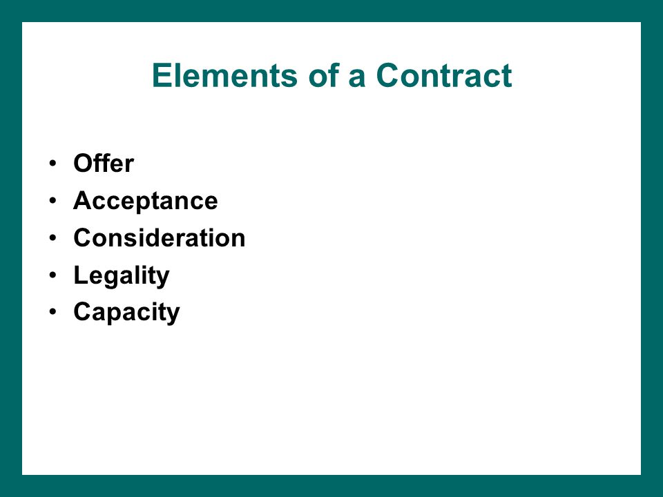 Elements of a Contract Offer Acceptance Consideration Legality Capacity