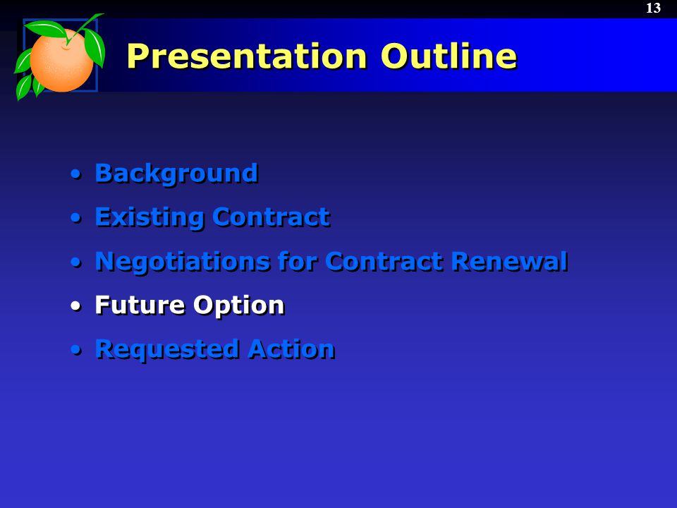 13 Presentation Outline Background Existing Contract Negotiations for Contract Renewal Future Option Requested Action