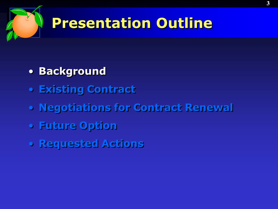 3 Presentation Outline Background Existing Contract Negotiations for Contract Renewal Future Option Requested Actions