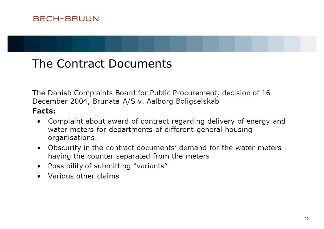 22 The Contract Documents The Danish Complaints Board for Public Procurement, decision of 16 December 2004, Brunata A/S v.