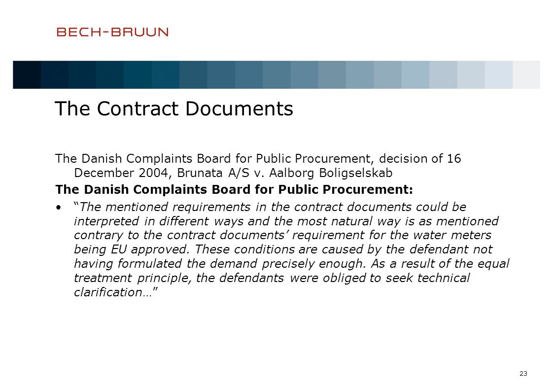 23 The Contract Documents The Danish Complaints Board for Public Procurement, decision of 16 December 2004, Brunata A/S v. Aalborg Boligselskab The Da