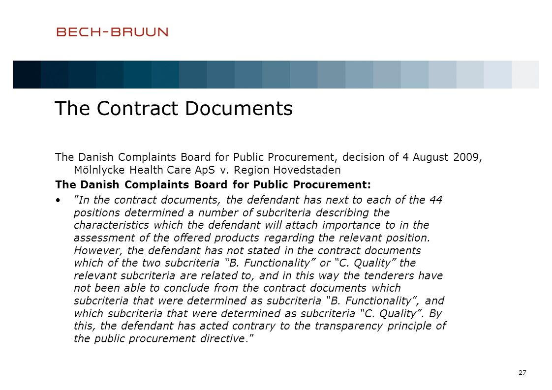 27 The Contract Documents The Danish Complaints Board for Public Procurement, decision of 4 August 2009, Mölnlycke Health Care ApS v. Region Hovedstad