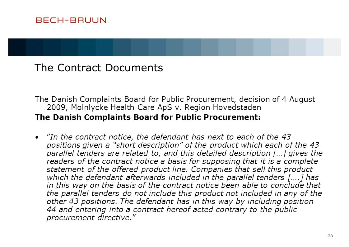 28 The Contract Documents The Danish Complaints Board for Public Procurement, decision of 4 August 2009, Mölnlycke Health Care ApS v. Region Hovedstad