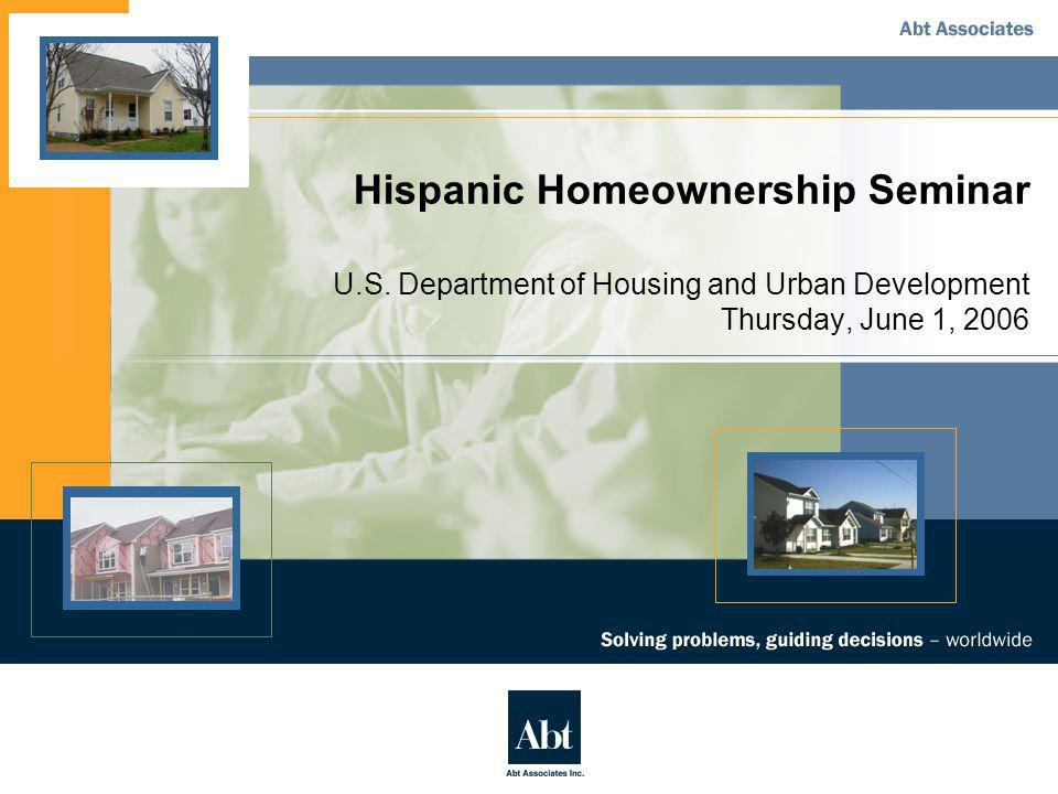 Hispanic Homeownership Seminar - June 1, 2006 51 Empirical Strategy PRIMARY EMPIRICAL GOALS Evaluate the degree to which the presence of homeowners in the familys 1995 place of residence affect the familys propensity to own a home in the year 2000 We pay special attention to the effect of nearby Hispanic homeowners of different English speaking ability on the propensity of Hispanic families to own a home