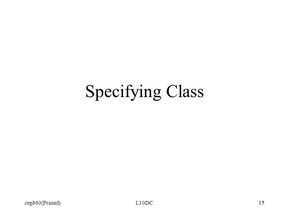 ceg860(Prasad)L10DC15 Specifying Class