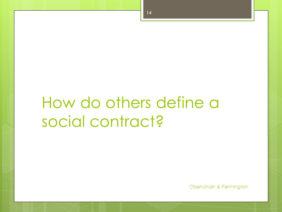 How do others define a social contract Obenchain & Pennington 14