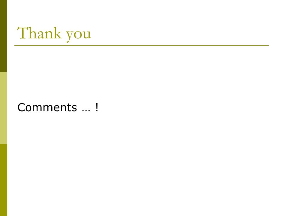 Comments … ! Thank you