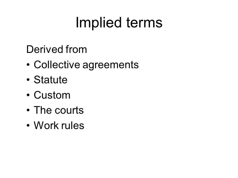 Derived from Collective agreements Statute Custom The courts Work rules