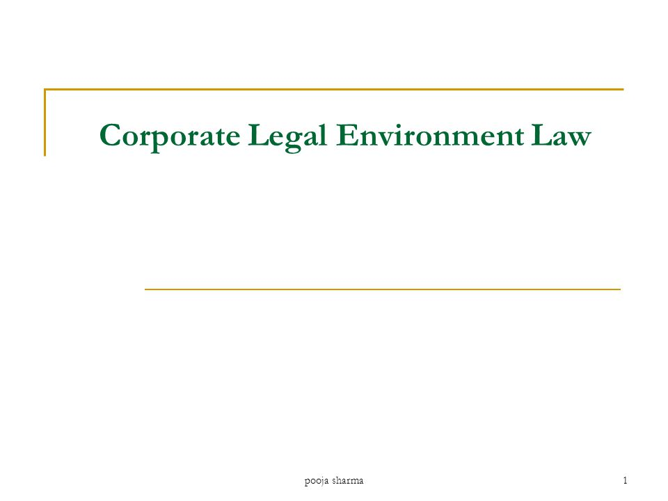Corporate Legal Environment Law pooja sharma1