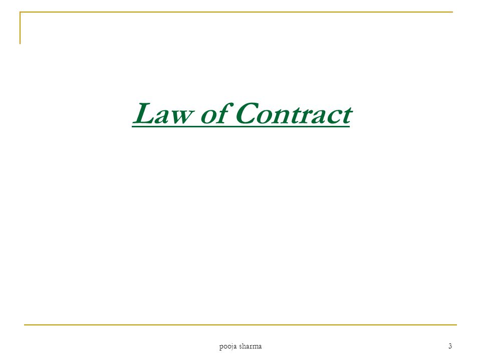 Law of Contract 3 pooja sharma