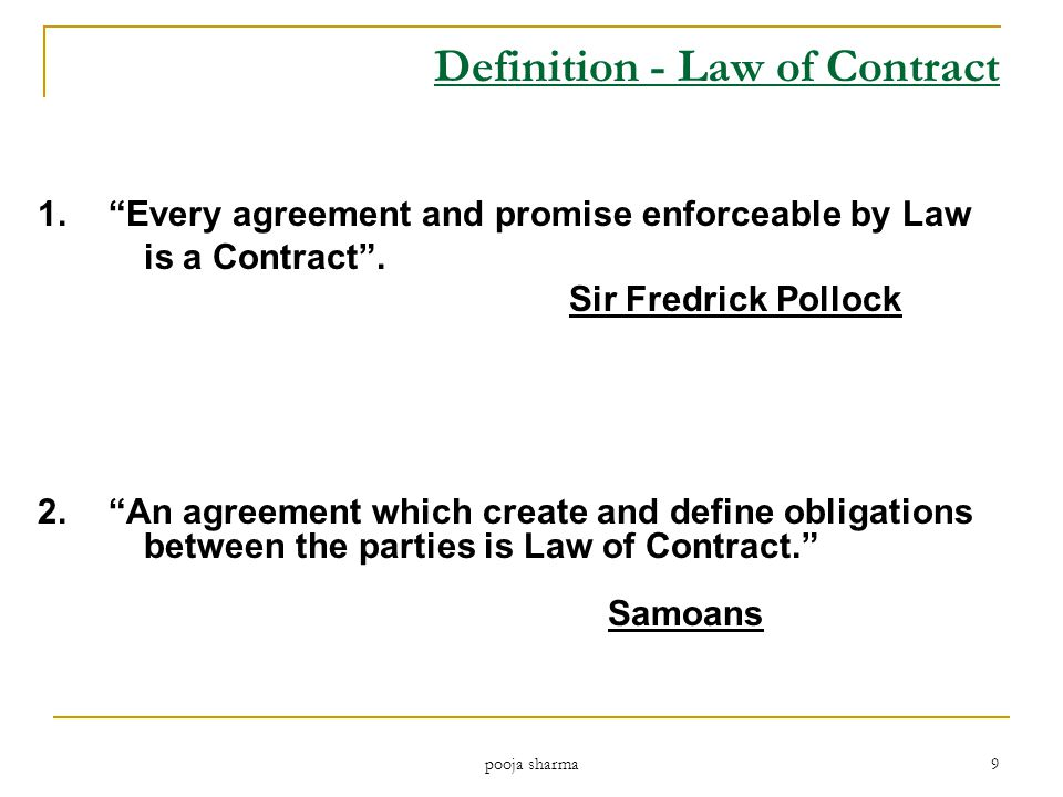 Definition - Law of Contract 1.Every agreement and promise enforceable by Law is a Contract.