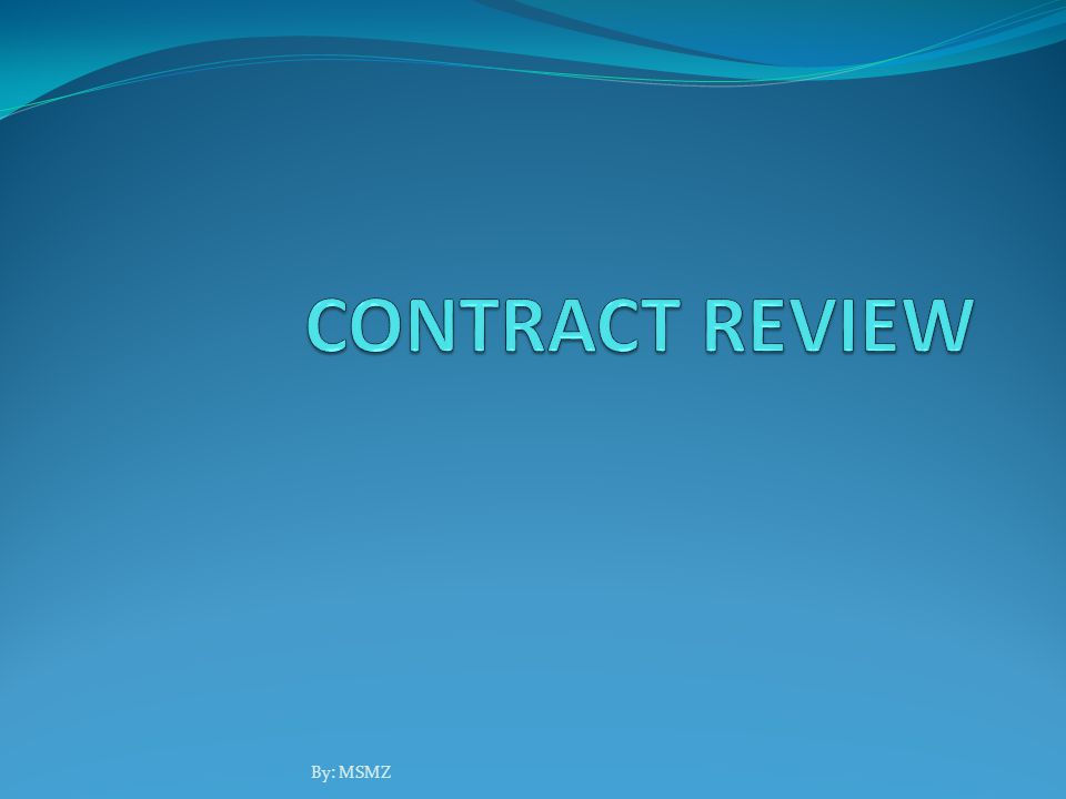 Objective After completing this chapter, you will be able to: Explain 2 contract review stage List the objective of each stage of the contract review Identify the factor that affect the extent of the review Identify the difficulties in performing a major contract review By: MSMZ