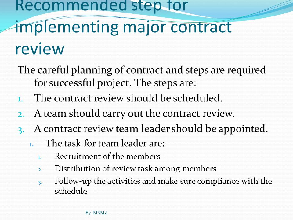 Recommended step for implementing major contract review The careful planning of contract and steps are required for successful project.