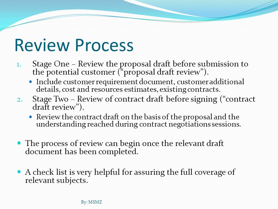Proposal Draft Review + Contract Draft Review = Contract Review By: MSMZ