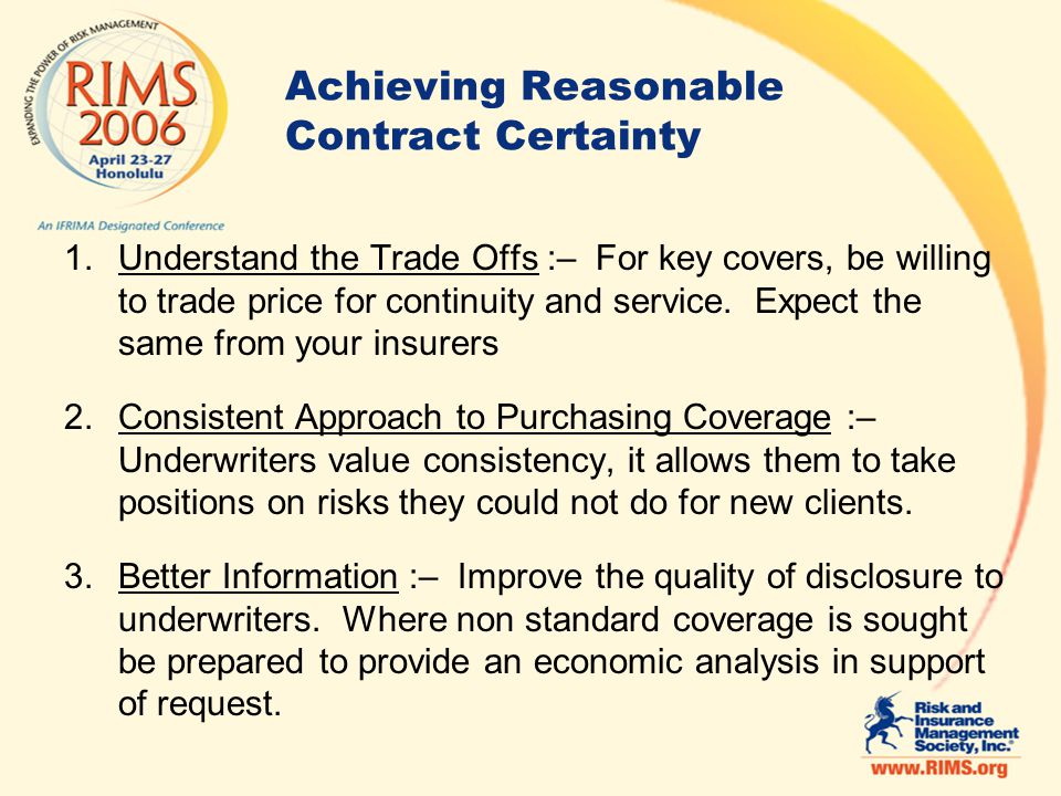 Achieving Reasonable Contract Certainty 1.Understand the Trade Offs :– For key covers, be willing to trade price for continuity and service.