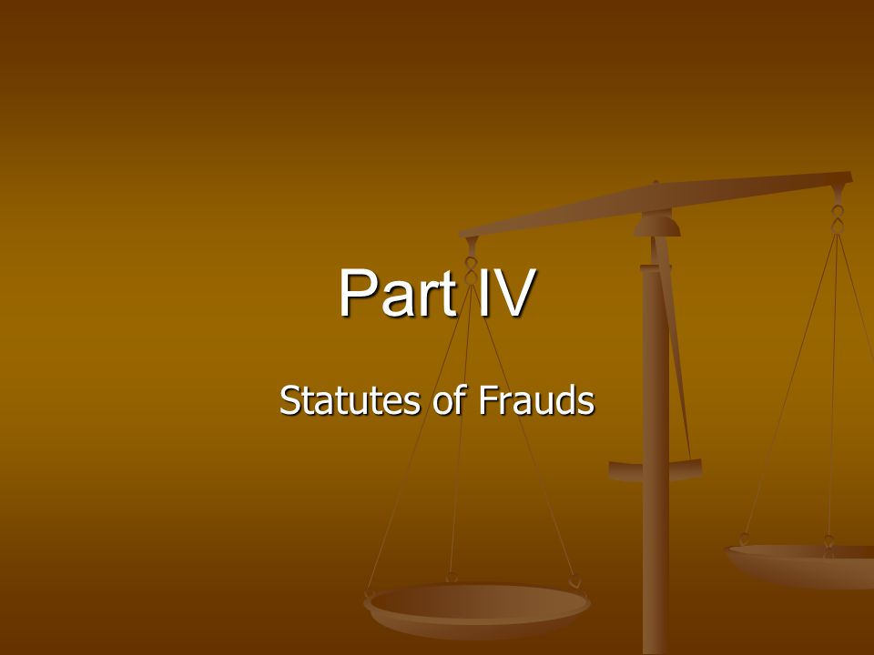 Part IV Statutes of Frauds