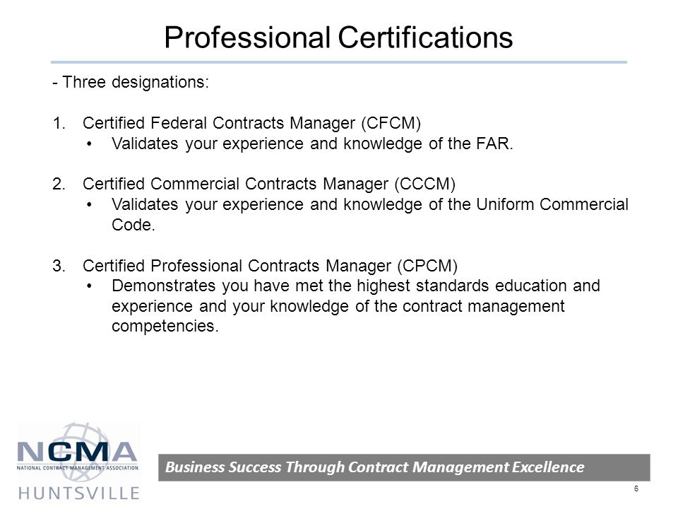 Professional Certifications Business Success Through Contract Management Excellence 6 - Three designations: 1.