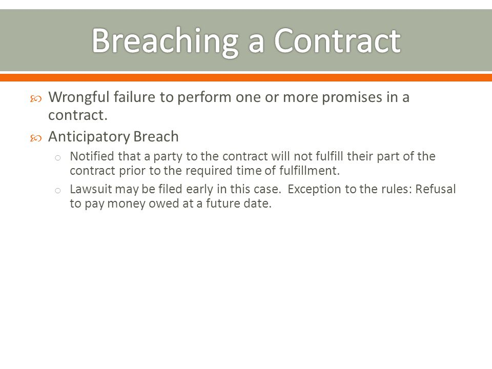 Wrongful failure to perform one or more promises in a contract.