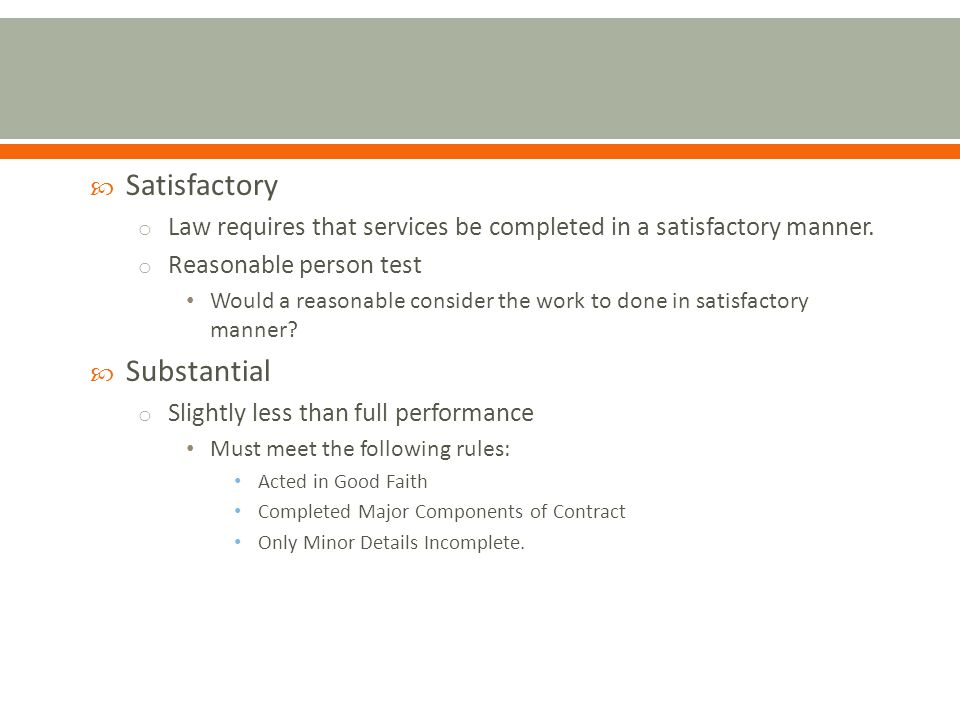 Satisfactory o Law requires that services be completed in a satisfactory manner.
