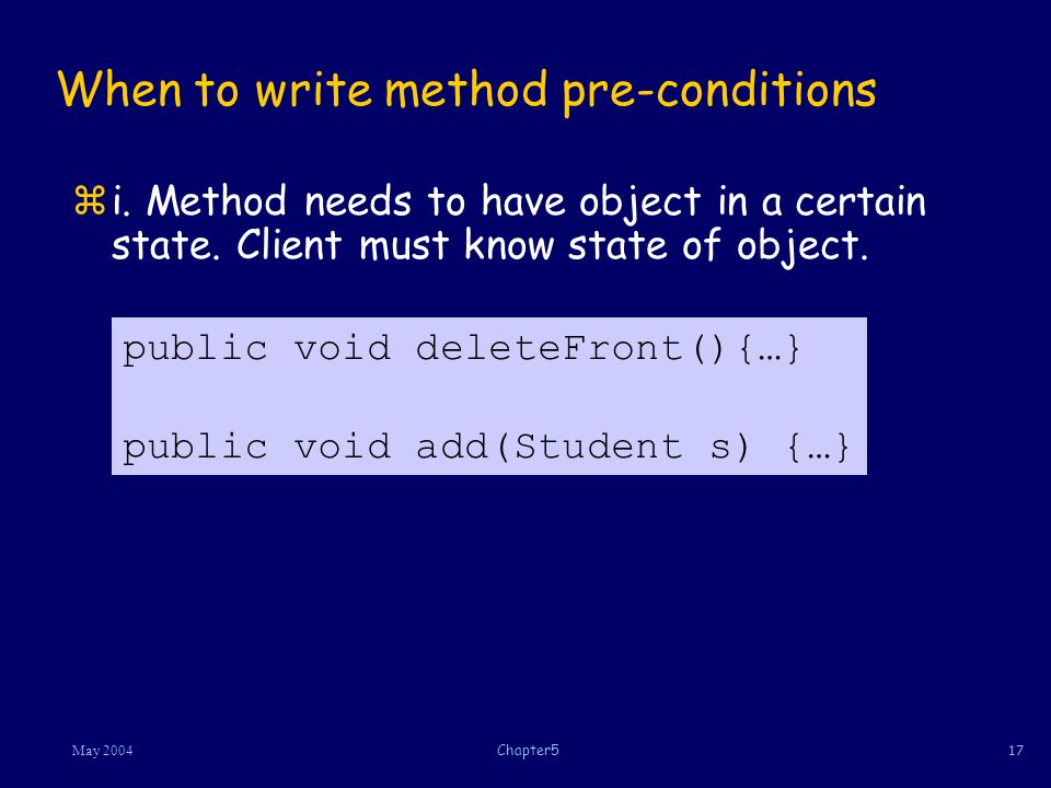 17May 2004Chapter5 When to write method pre-conditions zi.