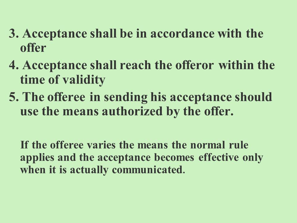 3. Acceptance shall be in accordance with the offer 4.