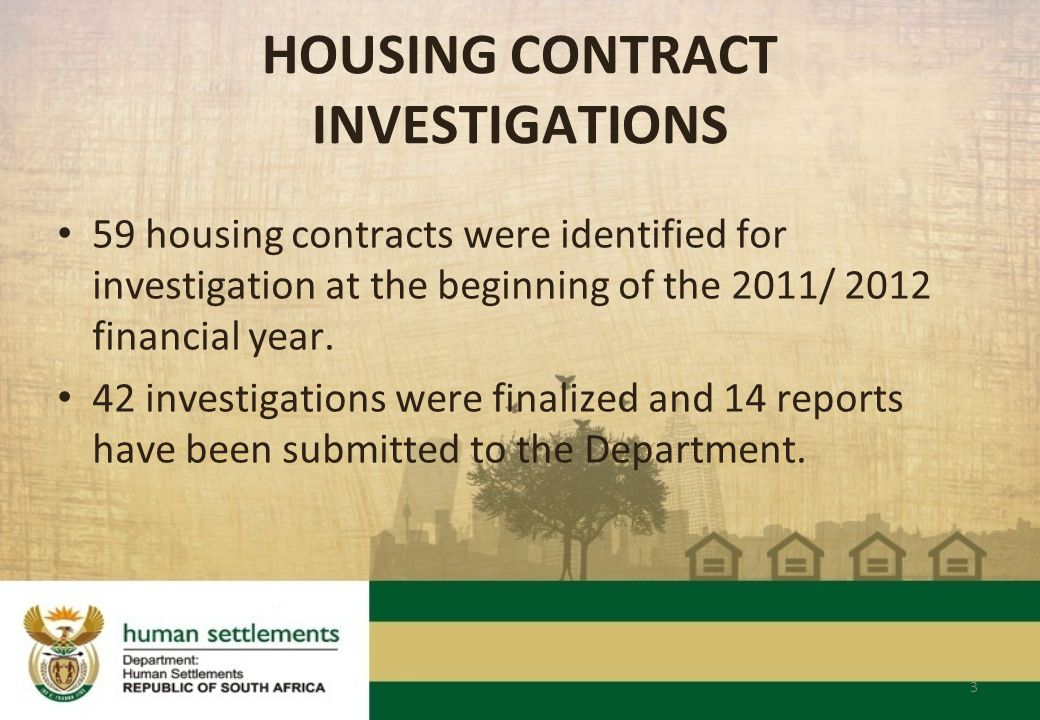 HOUSING CONTRACT INVESTIGATIONS 59 housing contracts were identified for investigation at the beginning of the 2011/ 2012 financial year.