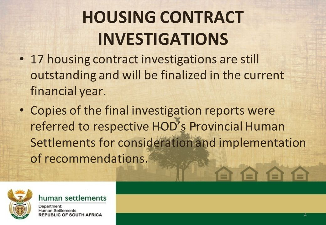 HOUSING CONTRACT INVESTIGATIONS 17 housing contract investigations are still outstanding and will be finalized in the current financial year.