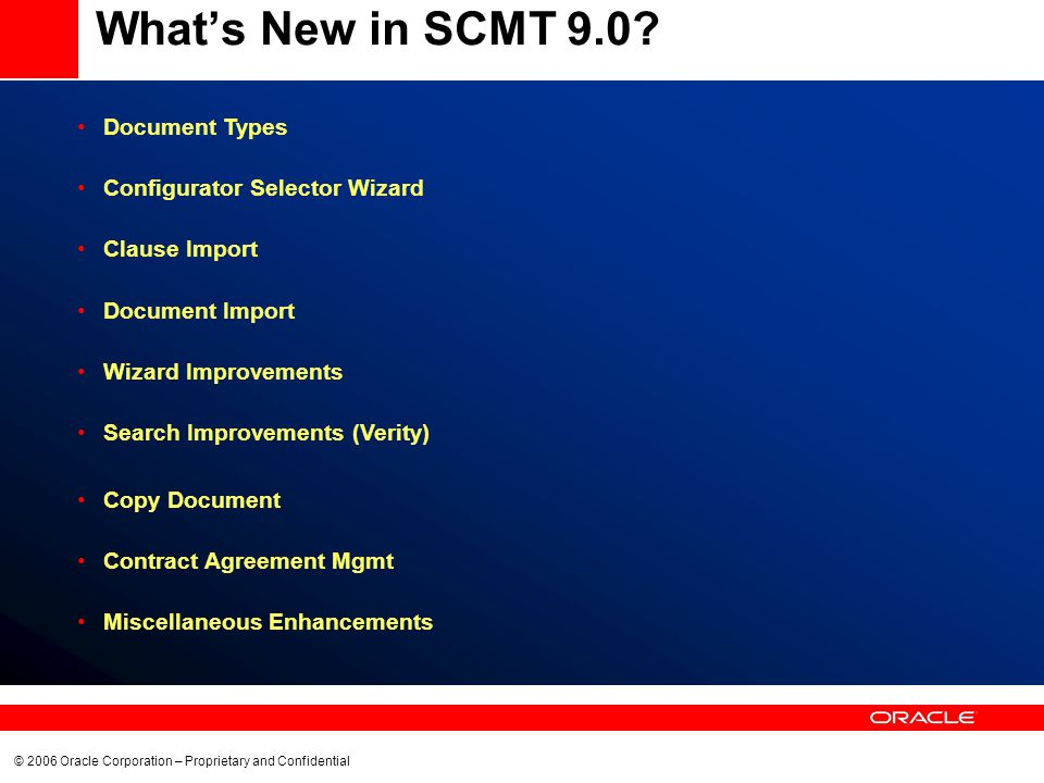 © 2006 Oracle Corporation – Proprietary and Confidential Whats New in SCMT 9.0.