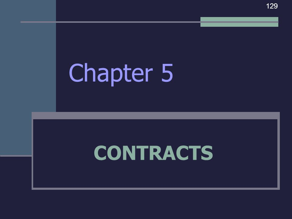 Chapter 5 CONTRACTS 129