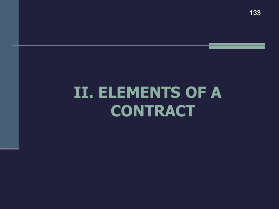 II. ELEMENTS OF A CONTRACT 133