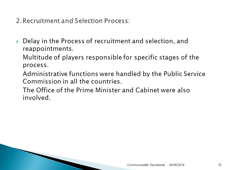 Delay in the Process of recruitment and selection, and reappointments.