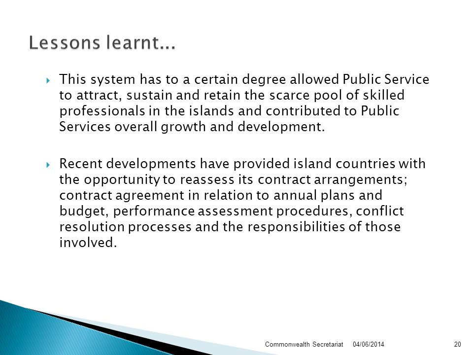 This system has to a certain degree allowed Public Service to attract, sustain and retain the scarce pool of skilled professionals in the islands and contributed to Public Services overall growth and development.