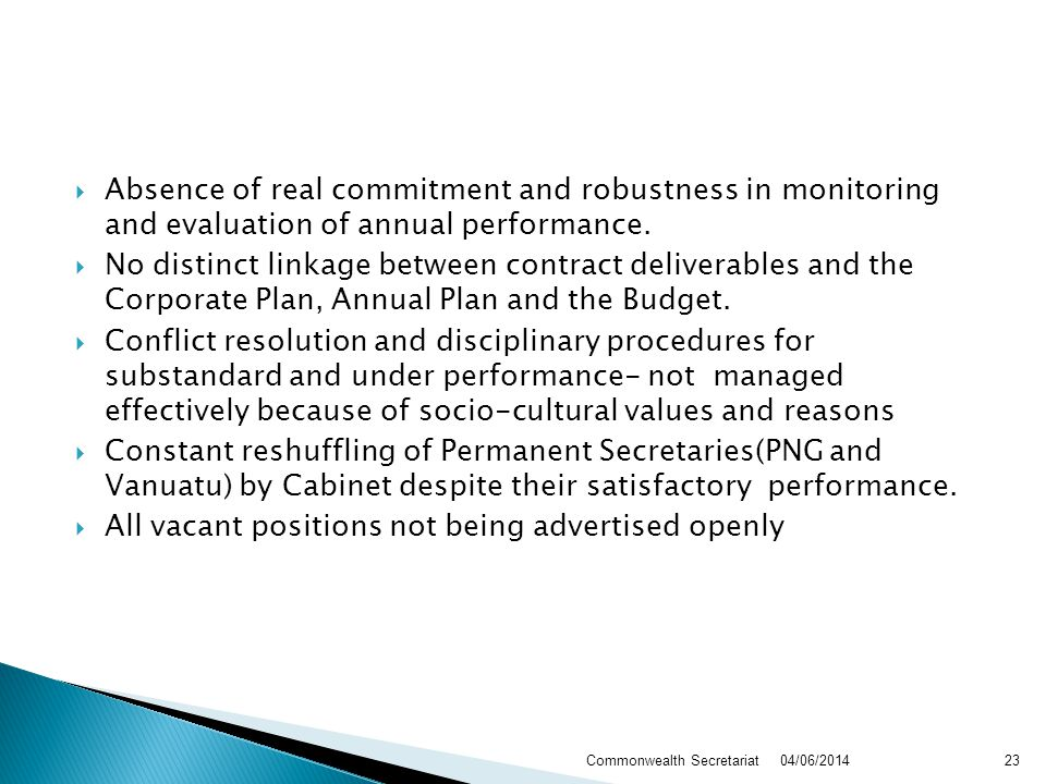 Absence of real commitment and robustness in monitoring and evaluation of annual performance.
