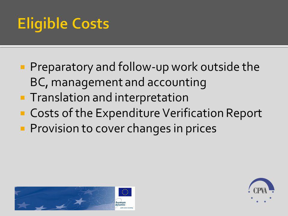 Preparatory and follow-up work outside the BC, management and accounting Translation and interpretation Costs of the Expenditure Verification Report Provision to cover changes in prices