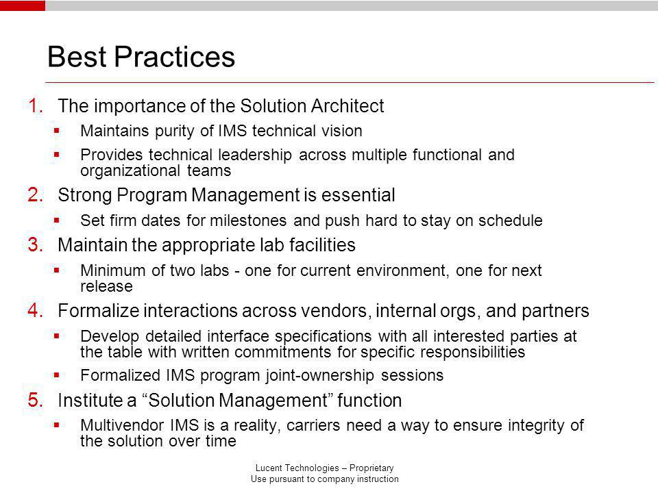 Lucent Technologies – Proprietary Use pursuant to company instruction Best Practices 1. The importance of the Solution Architect Maintains purity of I
