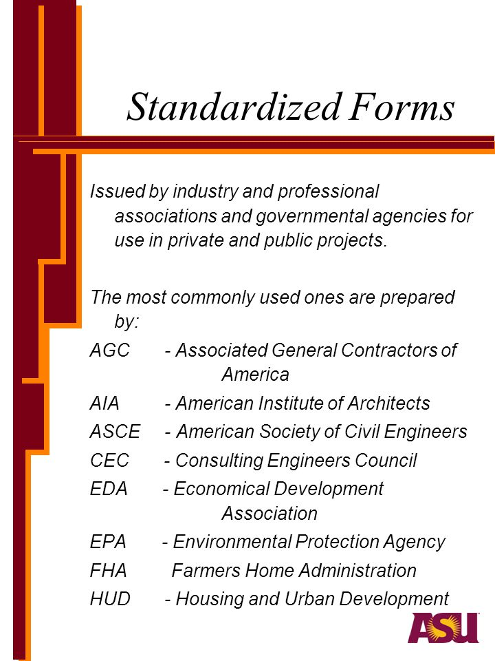 Standardized Forms Issued by industry and professional associations and governmental agencies for use in private and public projects.