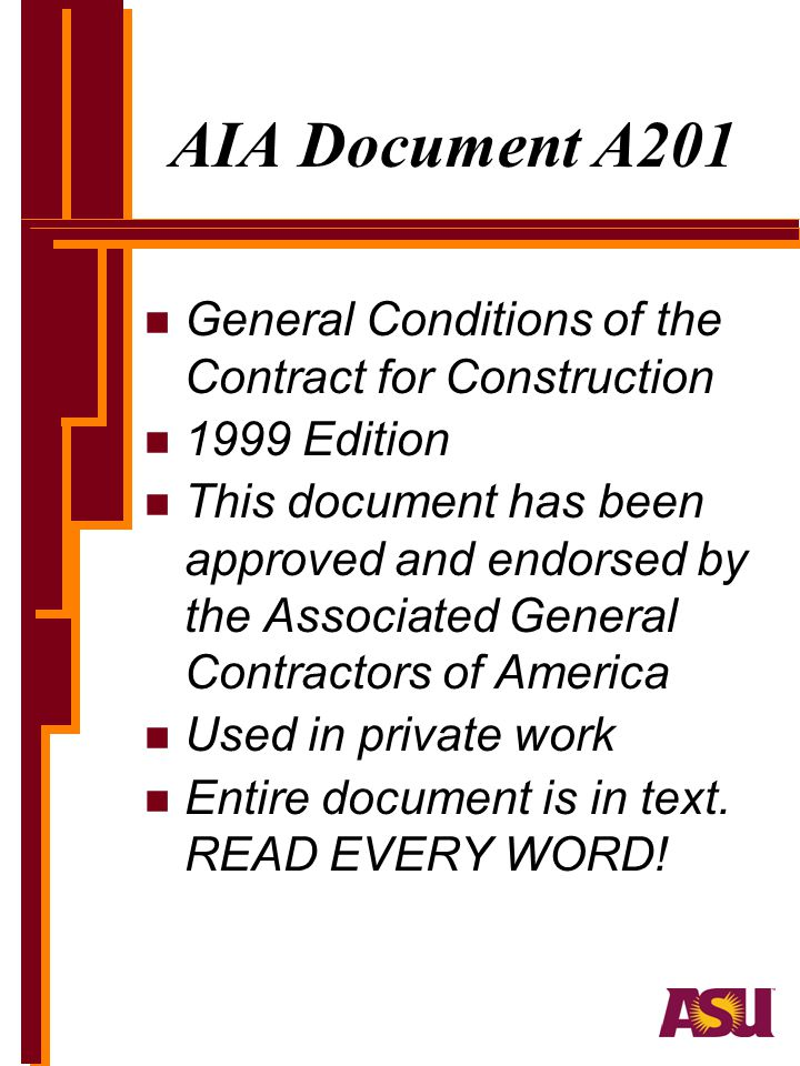 AIA Document A201 n General Conditions of the Contract for Construction n 1999 Edition n This document has been approved and endorsed by the Associated General Contractors of America n Used in private work n Entire document is in text.